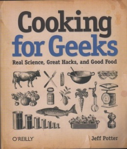 Cooking for Geeks: Real Science, Great Hacks, and Good Food by Jeff Potter