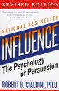 Influence: The Psychology of Persuasion by Robert B. Cialdini